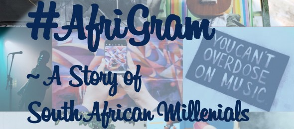 #AfriGram – a Story of South African Millennials